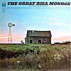 The Great Bill Monroe by Bill Monroe