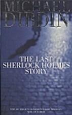 The Last Sherlock Holmes Story by Michael…