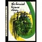 The Harried Leisure Class by Staffan…