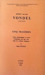 Joost van den Vondel (1587-1679) Cinq tragédies Notice biographique et notes Traduction vers par vers dans les rythmes originaux par Jean STALS - Joost VAN DEN VONDEL