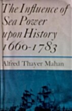 Influence of Seapower upon History by Alfred…