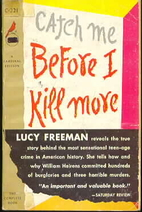 Catch Me Before I Kill More by Lucy Freeman