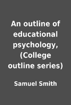 An outline of educational psychology,…
