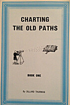 Charting the Old Paths (A Book of Twenty…