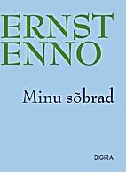 Minu sõbrad : [jutustused] by Ernst Enno