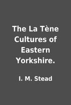 The La Tène Cultures of Eastern…