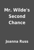 Mr. Wilde's Second Chance by Joanna Russ