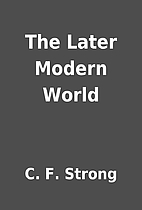 The Later Modern World by C. F. Strong
