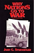 Why Nations Go to War by John G. Stoessinger