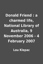 Donald Friend : a charmed life, National…