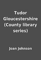 Tudor Gloucestershire (County library…