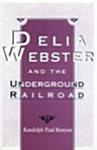 Delia Webster and the Underground Railroad…