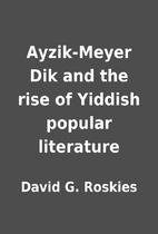 Ayzik-Meyer Dik and the rise of Yiddish…