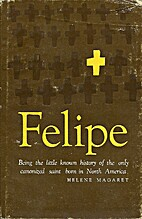 Felipe: being the Little Known History of…