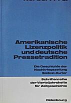 Amerikanische Lizenzpolitik und deutsche…