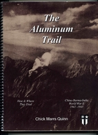 The aluminum trail: China-Burma-India, World…