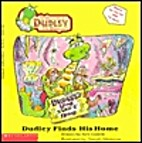 Dudley Finds His Home (Adventures of Dudley…