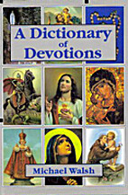 Dictionary of Catholic Devotions by Michael…