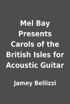Mel Bay Presents Carols of the British Isles…