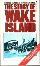 The Story of Wake Island by James Devereux