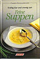 Feine Suppen by Heinz Imhof
