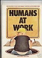 Humans at Work by Mike Dowdall