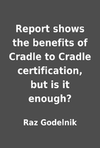 Report shows the benefits of Cradle to…