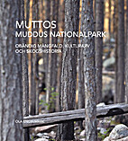 Muttos = Muddus nationalpark : obändig…