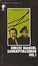 Senkapitalismen. D. 1 by Ernest Mandel