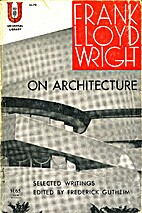 Frank Lloyd Wright on Architecture by…