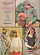 Girls Sweaters to Knit and Crochet; Size 8…