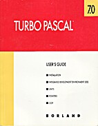 Turbo Pascal 7.0 User's Guide by Borland