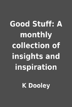 Good Stuff: A monthly collection of insights…