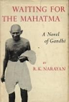 Waiting for Mahatma by R. K. Narayan