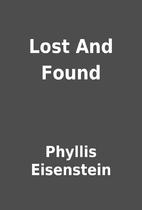 Lost And Found by Phyllis Eisenstein