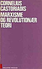 Marxisme og revolutionteori by Cornelius…