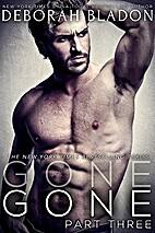 Gone - Part Three (Gone #3) by Deborah…