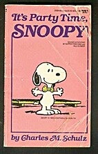 It's Party Time, Snoopy by Charles M. Schulz
