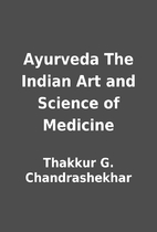 Ayurveda The Indian Art and Science of…