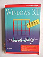 Windows 3.1 made Easy by Tom Sheldon