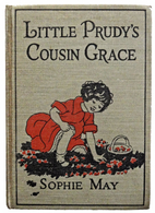 Little Prudy's Cousin Grace by Sophie May