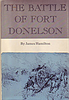 The Battle of Fort Donelson by James J.…