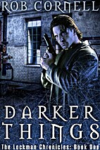 LC1. Darker Things by Rob Cornell