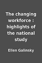 The changing workforce : highlights of the…