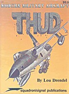 Thud (Modern Military Aircraft Series No…