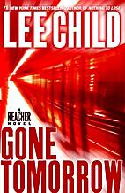 Gone Tomorrow (Jack Reacher #13) by Lee…