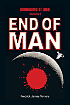 pendulums of time: Volume One: END OF MAN by…