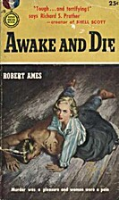 Awake And Die by Robert Ames