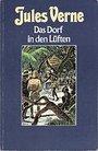 Das Dorf in den Lüften (Collection Jules Verne) - Jules Verne