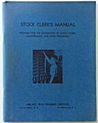 Stock clerk's manual, prepared for the…